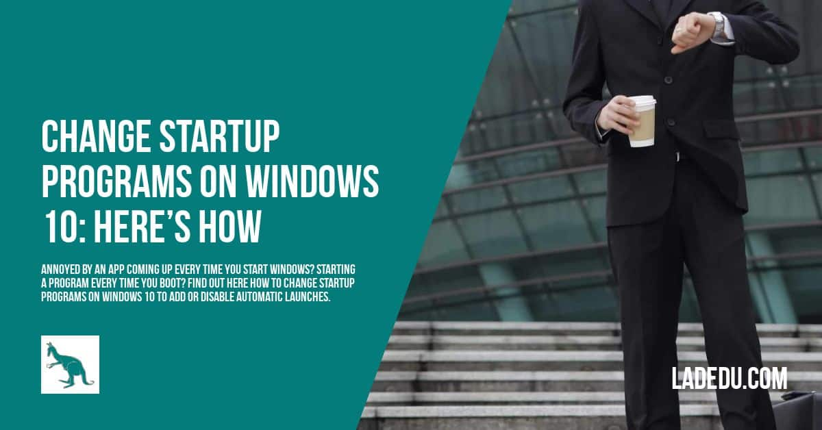 How to Change Windows 10 Startup Programs - La De Du
