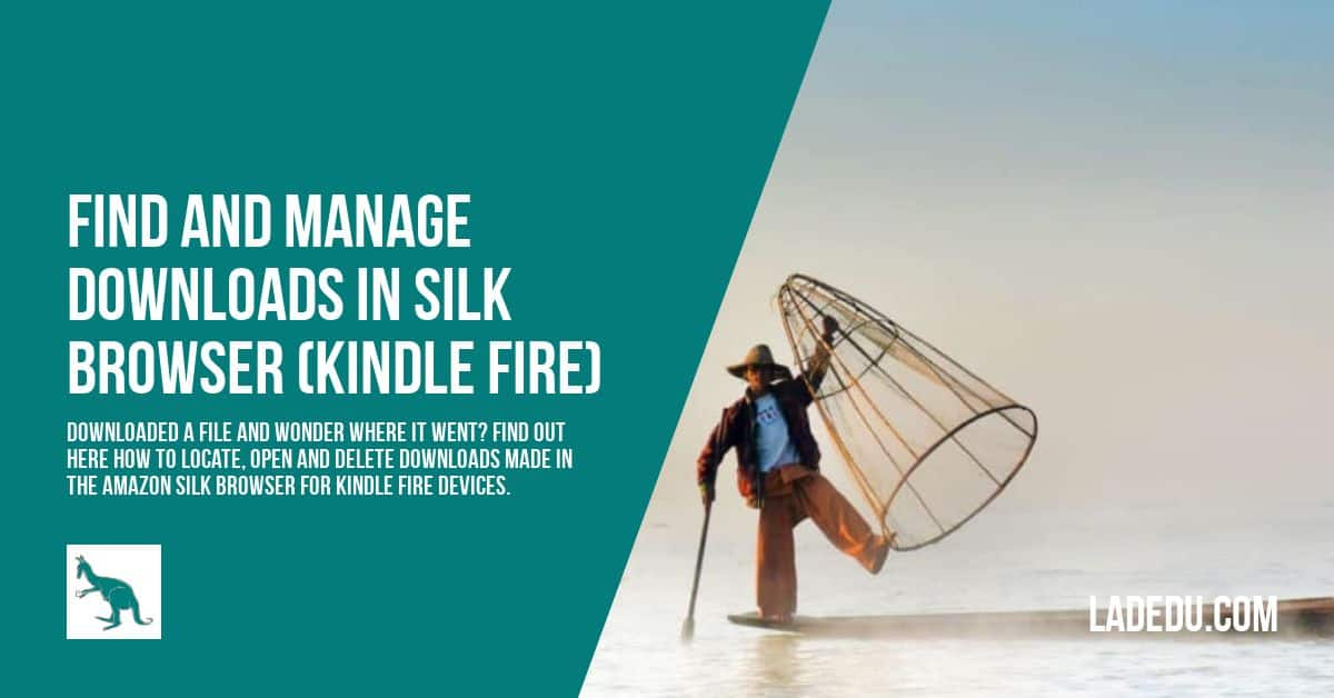 How to Find and Manage Downloads in Amazon's Silk Browser for Kindle